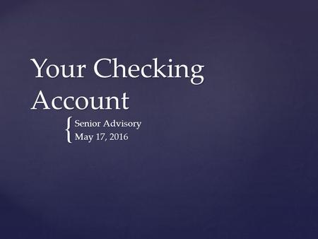 { Your Checking Account Senior Advisory May 17, 2016.