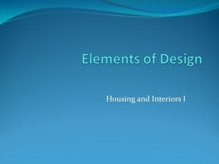 Housing and Interiors I. Visual Imagery Type of nonverbal communication The language of sight when you see an item of clothing, a piece of furniture or.