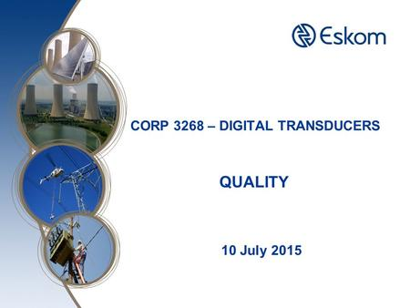 QUALITY 10 July 2015 CORP 3268 – DIGITAL TRANSDUCERS.