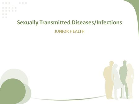 Sexually Transmitted Diseases/Infections JUNIOR HEALTH.