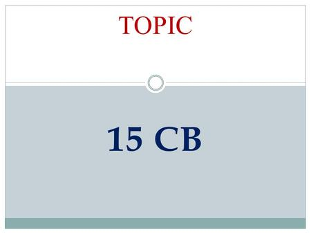 15 CB TOPIC. 1. Certificate of Chartered Accountant 2. As per Rule 37 BB of Income Tax.