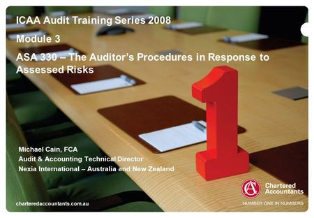 Charteredaccountants.com.au/training Fundamentals of Auditing in 2007 ICAA Audit Training Series 2008 Module 3 ASA 330 – The Auditor's Procedures in Response.