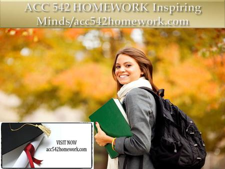 ACC 542 Entire Course FOR MORE CLASSES VISIT www.acc542homework.com ACC 542 Week 1 Individual Assignment Computer Information System Brief ACC 542 Week.