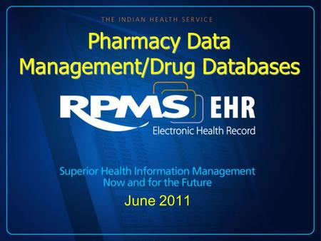 June 2011 Pharmacy Data Management/Drug Databases.