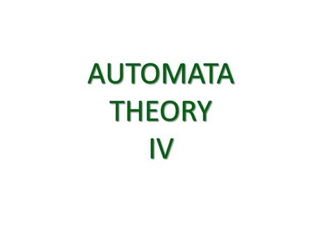 Dept. of Computer Science & IT, FUUAST Automata Theory 2 Automata Theory III Properties of Regular Languages 1.Closure 2.Union 3.Concatenation 4.Complement(Negation)