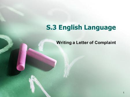 1 S.3 English Language Writing a Letter of Complaint.