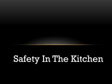 Safety In The Kitchen. TO PREVENT ELECTRICAL SHOCK Be sure hands are dry before plugging/unplugging appliances. Hold the plug, not the cord, when disconnecting.