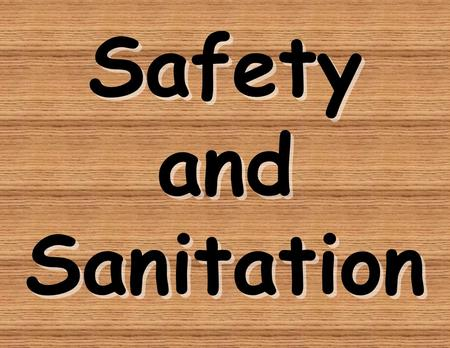 Safety and Sanitation. When working with ELECTRIC APPLIANCES, the safety rules are: 2. Stand on a dry surface. 1. Keep your hands dry. 3. Keep electric.