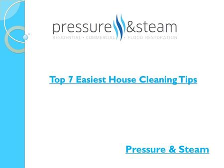 Top 7 Easiest House Cleaning Tips Pressure & Steam.
