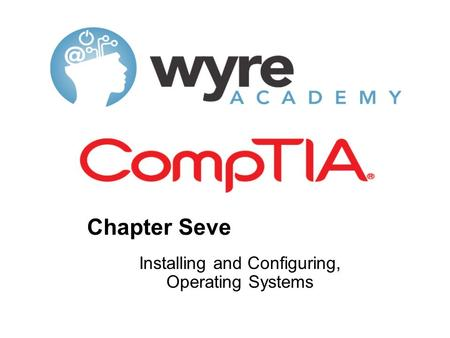 Chapter Seven Installing and Configuring, Operating Systems.