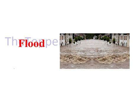 Flood. Content Introduction What is a Flood? History Of Floods Types of Floods Benefits of flood Disadvantages of flood What causes flood? Effects of.