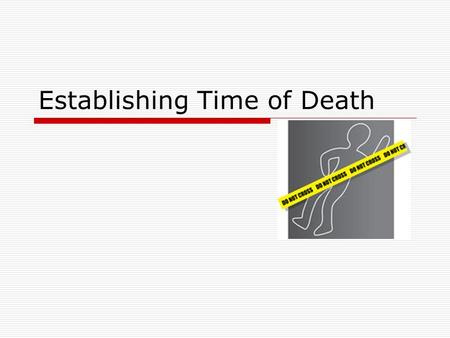 Establishing Time of Death