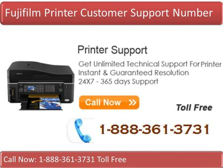Fujifilm Printer Customer Support Number Call Now: 1-888-361-3731 Toll Free.
