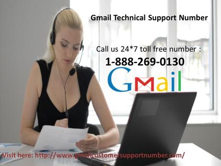 Gmail Technical Support Number Call us 24*7 toll free number : 1-888-269-0130 Visit here: