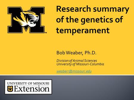 Bob Weaber, Ph.D. Division of Animal Sciences University of Missouri-Columbia