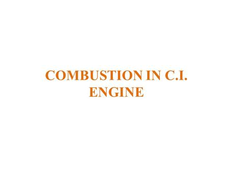 COMBUSTION IN C.I. ENGINE