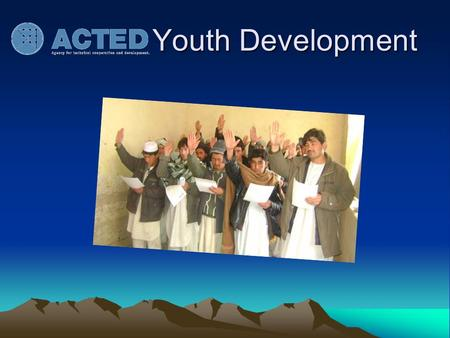 Youth Development. 2 Goals of Youth Development To canalize the youth power of Afghanistan for peace and development To prepare the future leaders for.