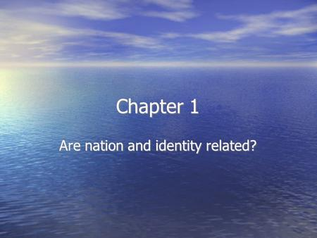 Chapter 1 Are nation and identity related?. Nation vs. Country In order for us to understand more about nationalism we must first explore the difference.