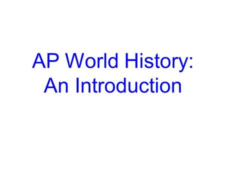 AP World History: An Introduction