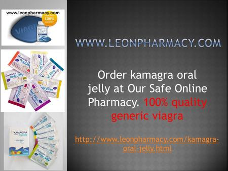 Order kamagra oral jelly at Our Safe Online Pharmacy. 100% quality generic viagra  oral-jelly.html.
