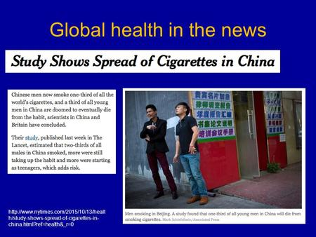 Global health in the news  h/study-shows-spread-of-cigarettes-in- china.html?ref=health&_r=0.