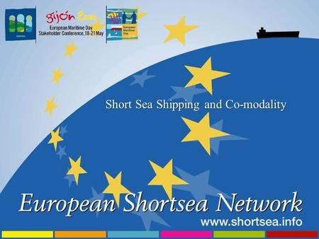 "Short Sea Shipping and Co-modality. ""Short Sea Shipping and Co-modality"" by José Francisco Vidal ESN Chairman."