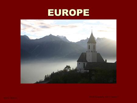 EUROPE ©2012, TESCCC World Geography Unit 6, Lesson 1.