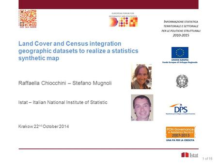 1 of 16 Land Cover and Census integration geographic datasets to realize a statistics synthetic map Raffaella Chiocchini – Stefano Mugnoli Istat – Italian.