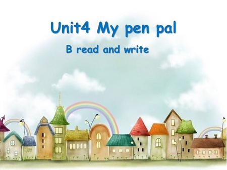 Unit4 My pen pal B read and write. About me Name Judy Favourite colour green Favourite food rice Hobbies reading, running and_____ cooking cooking.