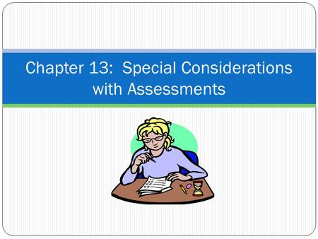 Chapter 13: Special Considerations with Assessments.