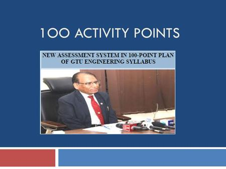1OO ACTIVITY POINTS. Contents..  Introduction  To whom It applies  Activities and Points  Students Role  Evaluation scheme  Information Source 