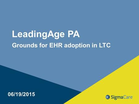 LeadingAge PA Grounds for EHR adoption in LTC 06/19/2015.
