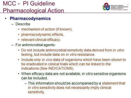 MCC - PI Guideline Pharmacological Action Pharmacodynamics –Describe mechanism of action (if known), pharmacodynamic effects, relevant clinical efficacy.