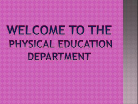 Physical Education is an Integral part of the education process. The aim is the - development of physically, mentally, emotionally and socially fit.