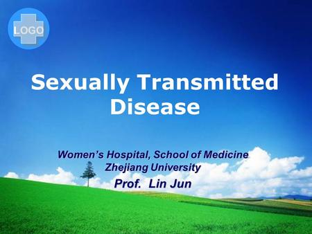 LOGO Sexually Transmitted Disease Women's Hospital, School of Medicine Zhejiang University Prof. Lin Jun.