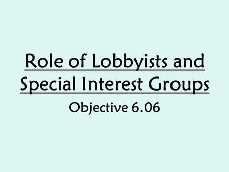 the role of special interest groups Start studying the role of interest groups learn vocabulary, terms, and more with flashcards, games, and other study tools.
