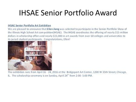 IHSAE Senior Portfolio Award. Merit Scholarship National Scholastic Awards.