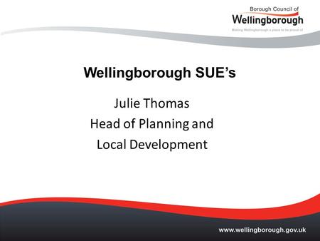 Wellingborough SUE's Julie Thomas Head of Planning and Local Development.