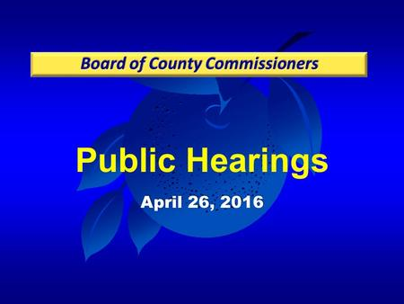 Public Hearings April 26, 2016. Case: DP-15-11-358 Project: Orangewood N-2 PD / Parcel 11A - Westwood Reserve at Grande Pines DP Applicant: Marc D. Stehli,