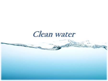 Clean water. Water and its importance in life Water is one of the most need for human life that human been cannot continue living without water because.