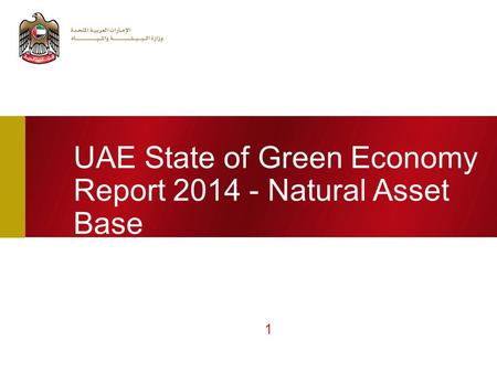 UAE State of Green Economy Report 2014 - Natural Asset Base 1.