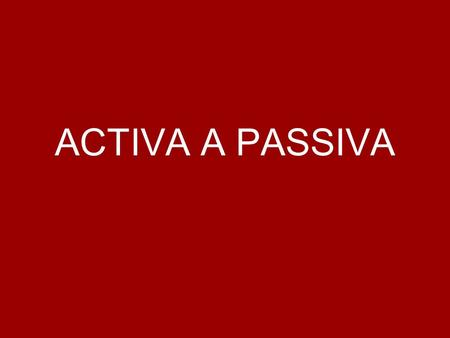 ACTIVA A PASSIVA. Millions of football fans watch the World Cup.