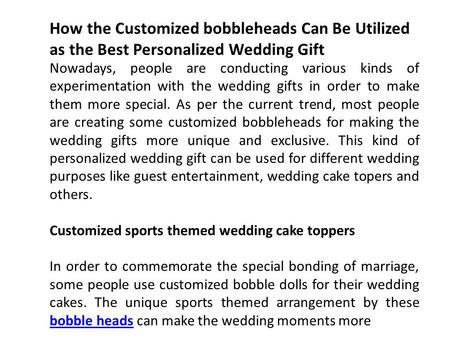 How the Customized bobbleheads Can Be Utilized as the Best Personalized Wedding Gift Nowadays, people are conducting various kinds of experimentation with.