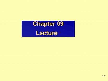 8-1 Chapter 09 Lecture *. 8-2 JOINT DAY 8-3 Articulations or Joints Articulation or Joint –Place where two bones come together –Freely movable to limited.