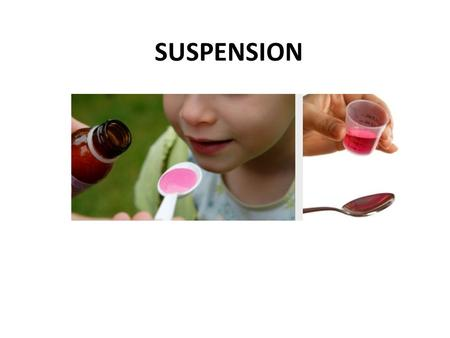 SUSPENSION. A suspension may be defined as a biphasic system( heterogenous mixture) comprising of a solid phase (the dispersed phase) uniformly dispersed.