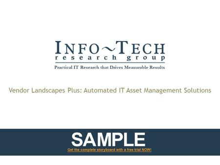 Vendor Landscapes Plus: Automated IT Asset Management Solutions Practical IT Research that Drives Measurable Results.