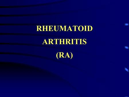 RHEUMATOID ARTHRITIS (RA). Introduction RA is a chronic, systemic inflammatory disorder of unknown etiology characterized by the manner in which it involved.