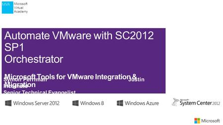 Microsoft Virtual Academy. Microsoft Virtual Academy Agenda (01) Manage VMware with SC2012 SP1 Virtual Machine Manager (02) Monitor VMware with SC2012.