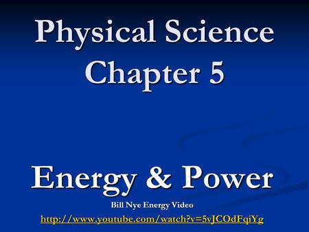 Physical Science Chapter 5 Energy & Power Bill Nye Energy Video