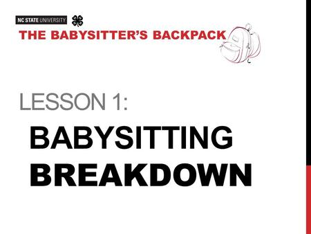 LESSON 1: BABYSITTING BREAKDOWN THE BABYSITTER'S BACKPACK.
